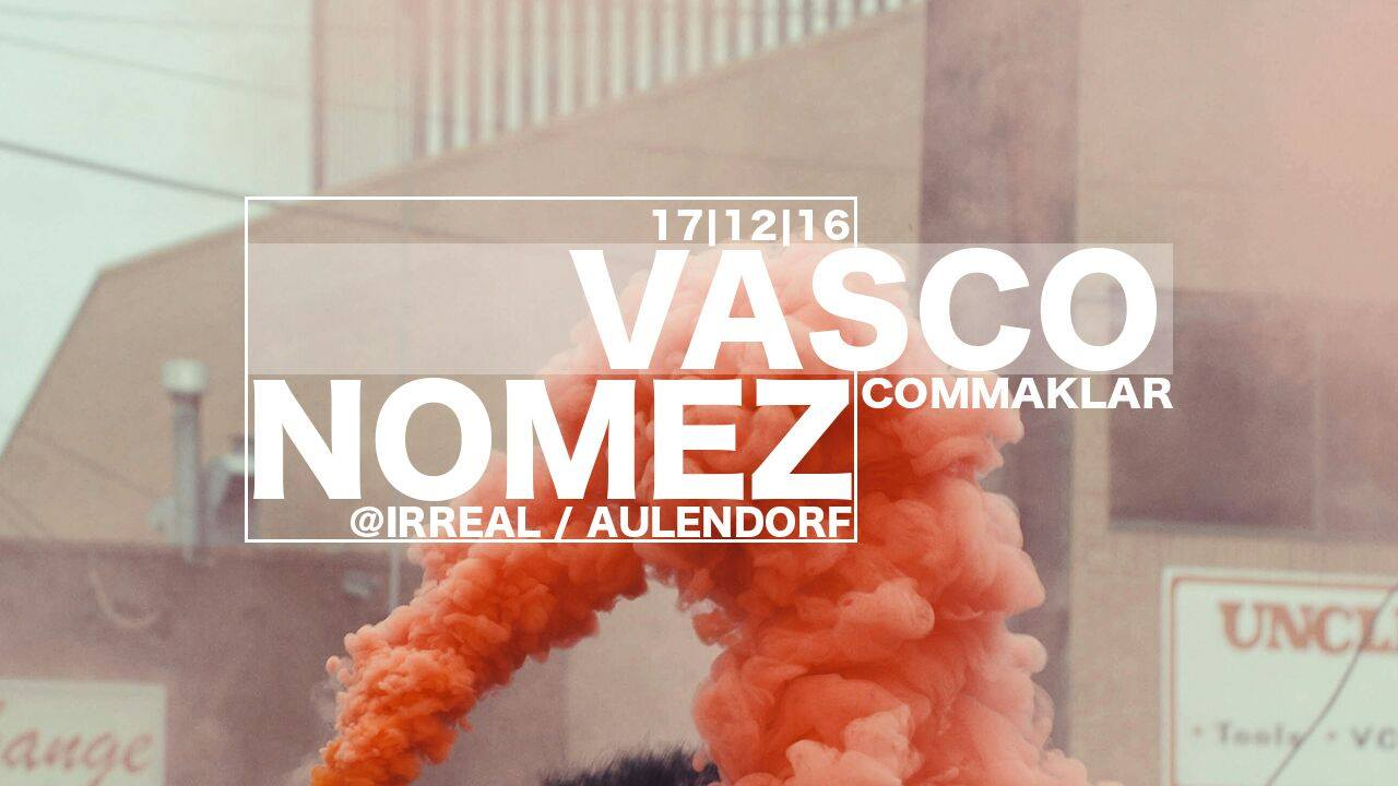 17.12.2016 Electroparty mit Vasco und Nomez im Irreal/Aulendorf